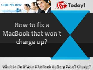 8007490397 how to fix MacBook won't turn on, won't charge up?
