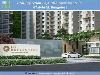 DNR Reflection - 3,4 BHK Apartments in Whitefield, Bangalore