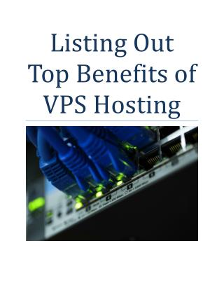 Listing Out Top Benefits of VPS Hosting