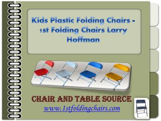 Kids Plastic Folding Chairs - 1st Folding Chairs Larry Hoffman