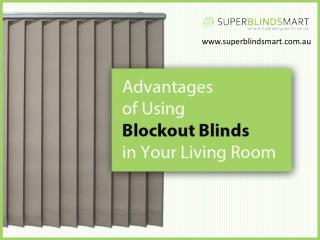 Benefits of Installing Blockout Blinds in Your living Room