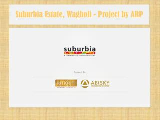 Suburbia Estate, Wagholi - Project by ARP
