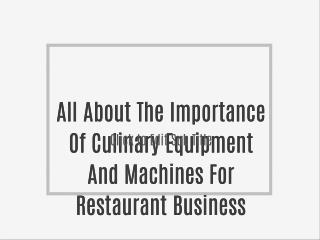 All About The Importance Of Culinary Equipment And Machines For Restaurant Business