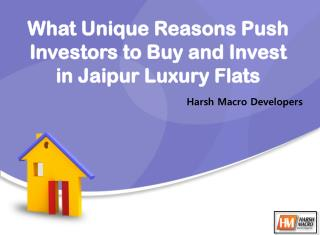 What Unique Reasons Push Investors to Buy and Invest in Jaipur Luxury Flats