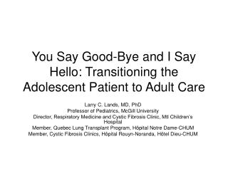 You Say Good-Bye and I Say Hello: Transitioning the Adolescent Patient to Adult Care