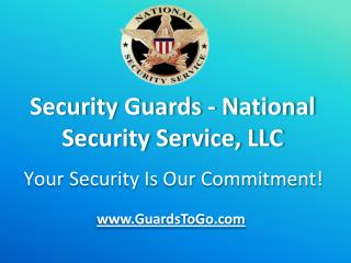 Security Guards - National Security Service, LLC