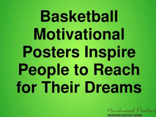 Basketball Motivational Posters Inspire People to Reach for Their Dreams