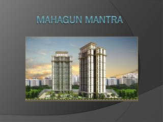 Mahagun Mantra Sector 10 Noida Extension