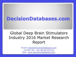 Global Deep Brain Stimulators Market and Forecast Report 2016-2021