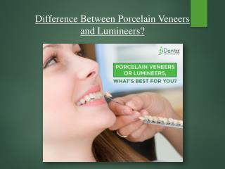 Difference between Porcelain Veneers and Lumineers