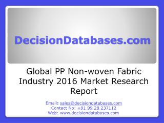 PP Non-Woven Fabric Industry 2016 : Global Market Outlook