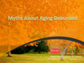 Myths about Aging Debunked