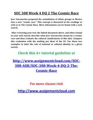 UOP SOC 308 Week 4 DQ 2 The Cosmic Race