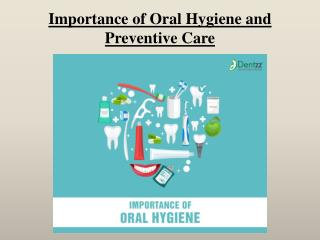 Importance of Oral Hygiene and Preventive Care