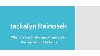Jackalyn Rainosek - What Are the Challenges of Leadership