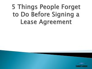 5 Things People Forget to Do Before Signing a Lease Agreement