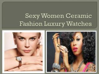 Sexy women ceramic fashion luxury watches