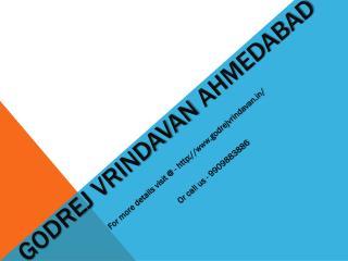 Godrej Vrindavan SG Road Ahmedabad