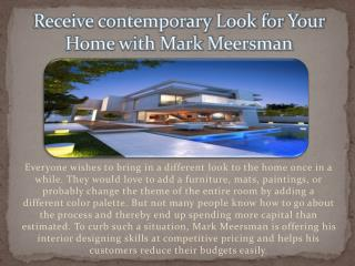 Mark Meersman can Help You Design Your Interiors Easily