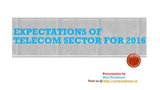 Ravi Namboori - Expectations of Telecom Sector 2016