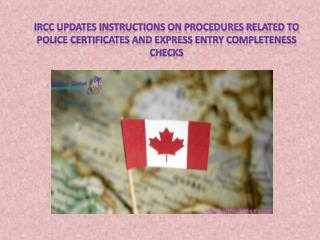 IRCC Updates Instructions on Procedures Related to Police Certificates and Express Entry Completeness Checks