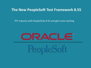 PTF Matures with PeopleTools 8.55 and Gets More Exciting