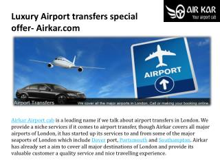 Luxury airport transfers special offer  airkar.com