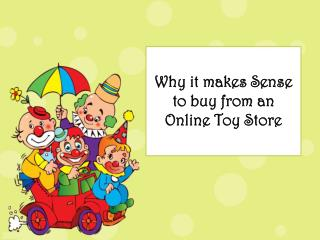 Why it makes Sense to buy from an Online Toy Store