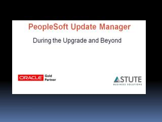 PeopleSoft Update Manager During the Upgrade and Beyond