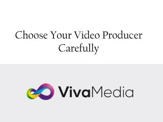 Choose Your Video Producer Carefully