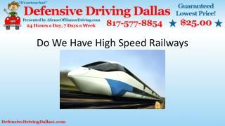 Do we have high speed railways
