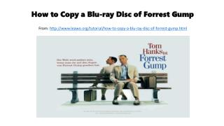 How to copy a blu ray disc of forrest gump