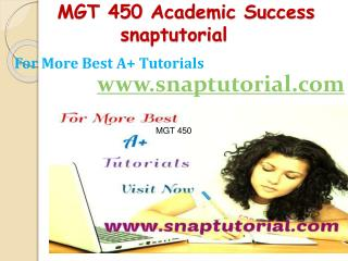 MGT 450 Academic Success-snaptutorial.com