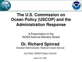 The U.S. Commission on  Ocean Policy USCOP and the Administration Response   A Presentation to the  NOAA Science Advisor