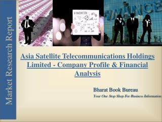 Asia Satellite Telecommunications Holdings Limited - Company Profile & Financial Analysis