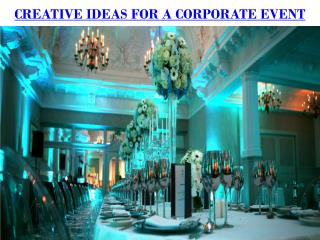 CREATIVE IDEAS FOR A CORPORATE EVENT