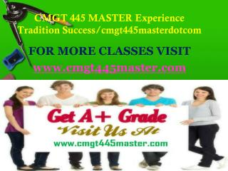 CMGT 445 MASTER Experience Tradition Success/cmgt445masterdotcom