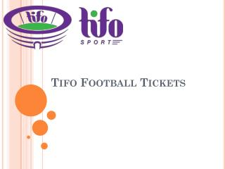 Tifo Football tickets