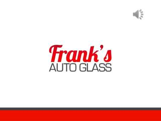 Auto Glass Specialists in Chicago, IL - Frank's Auto Glass