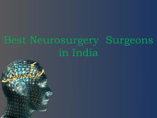 Neurosurgery  surgeons in india,