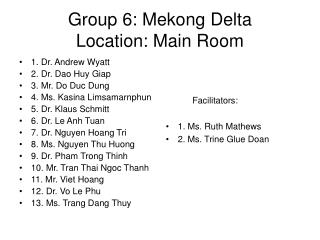 Group 6: Mekong Delta Location: Main Room