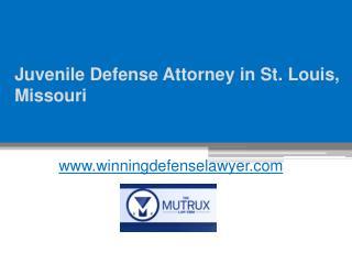 Juvenile Defense Attorney in Missouri - www.winningdefenselawyer.com