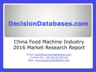 Food Machine Industry 2016 : China Market Outlook