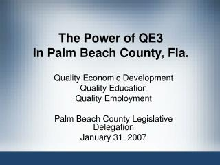 The Power of QE3 In Palm Beach County, Fla.