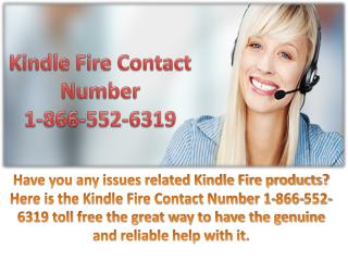 Call on Toll free 1-866-552-6319 Kindle Fire Contact Number