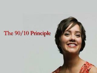The 90/10 principle