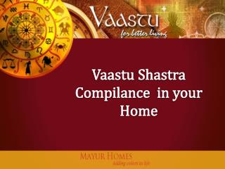 Vaastu shastra compilance for your home