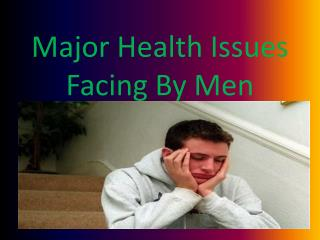 Major Health Issues Facing By Men
