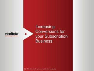 Increasing Conversions for your Subscription Business