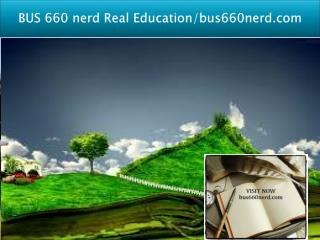 BUS 660 nerd Real Education/bus660nerd.com